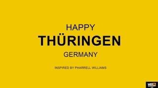 We are Happy from Thüringen - Pharrell Williams