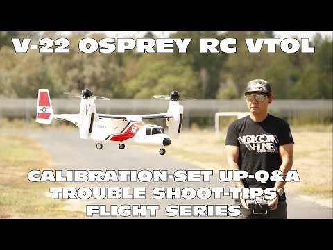 RC V-22 OSPREY VTOL Must SEE Calibration Flight!