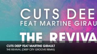 Cuts Deep feat Martine Girault - The Revival  (Deep City Groove Remix)