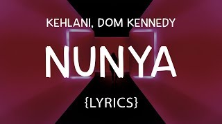 Kehlani - Nunya (LYRICS)ft. DOM KENNEDY
