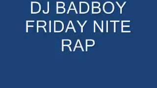 DJ bad boy Friday night