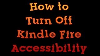 Video Kindle Fire Tip: How to Turn off Accessibility download MP3, 3GP, MP4, WEBM, AVI, FLV Januari 2018