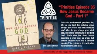 Trinities Episode 35 - How Jesus Became God P1