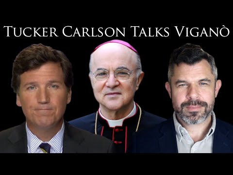 Tucker Carlson Talks Archbishop Viganò and Great Reset