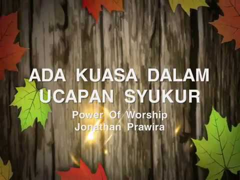 ADA KUASA DALAM UCAPAN SYUKUR - POWER OR WORSHIP (Jonathan Prawira)