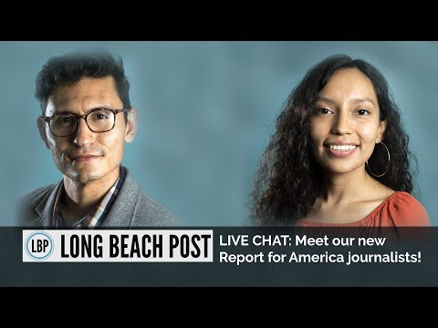 LIVE CHAT: Meet Our New Report For America Journalists Covering North And West Long Beach