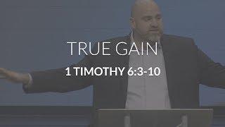 True Gain (1 Timothy 6:3-10)