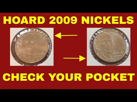 HOARD ALL 2009 NICKELS NOW!! GET AS MANY AS YOU CAN FIND COIN ROLL HUNTING