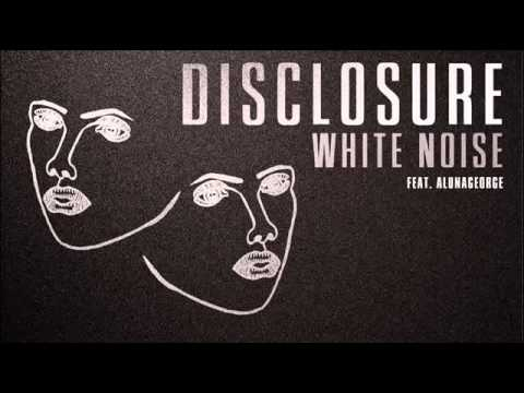 Disclosure 'White Noise' Ft. AlunaGeorge (Lyrics In Description)