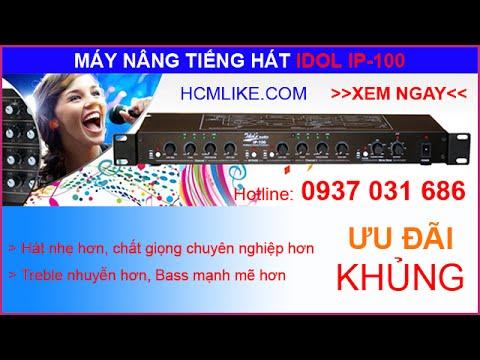 [HCM001] Giới thiệu máy nâng tiếng hát Idol cho dàn Karaoke gia đình và Sân khấu