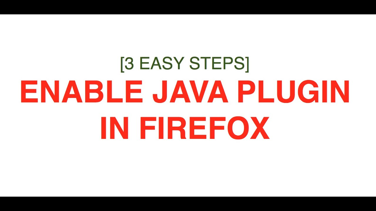 3 Simple Steps to enable JAVA plugin in Firefox browser