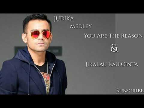 "JUDIKA ""YOU ARE THE REASON"" MEDLEY ""JIKALAU KAU CINTA"" LIRIK"