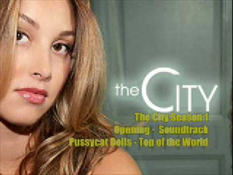 The City, Top of the World - Pussycat Dolls