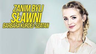 Zanim byli sławni | Barbara Kurdej-Szatan