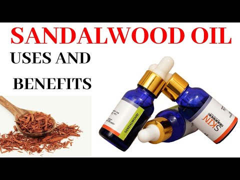 SANDALWOOD OIL USES AND BENEFITS by Dr  Manoj Das