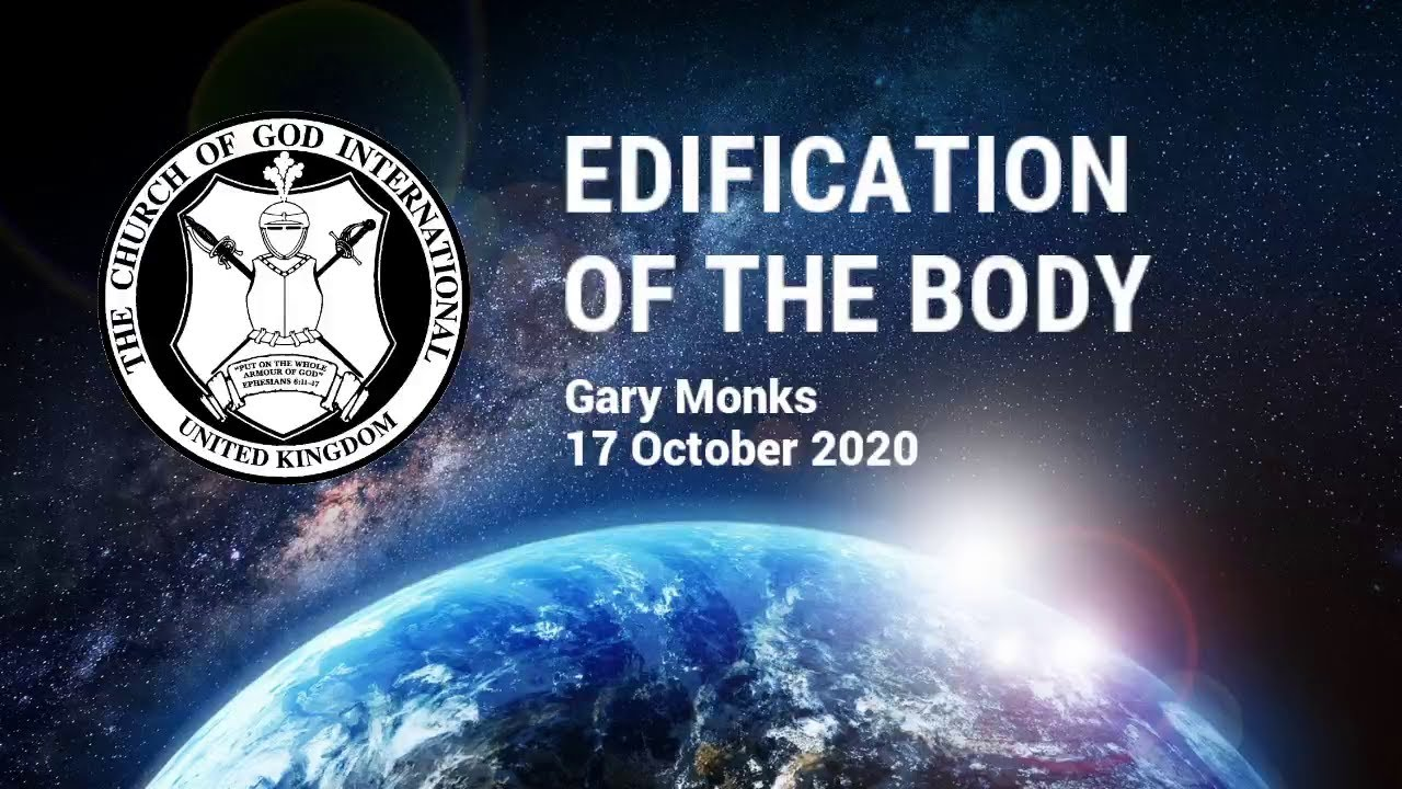 CGI UK - 17 Oct 2020 - Edification of the Body - Gary Monks