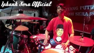 Tiada Guna Cover Kendang By Iphank Sera (OM SERA Live Sukoharjo 2017)