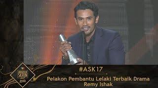 #ASK17   Pelakon Pembantu Lelaki Terbaik Drama   Remy Ishak