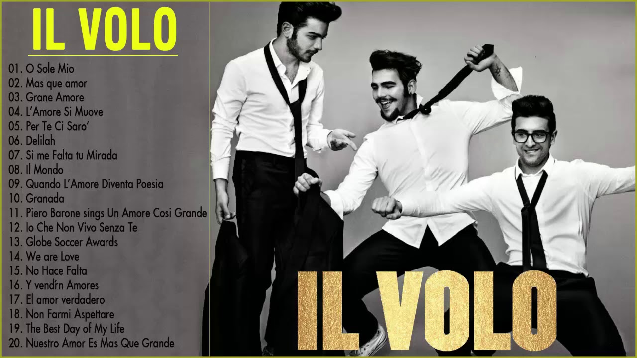 Il Volo Best Songs Of All Time Il Volo Greatest Hits Full Album Live 2018 The Best Italian Songs Youtube