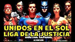 AL FIN LA LIGA DE LA JUSTICIA SE HA UNIDO A SUPERMAN EN EL SOL