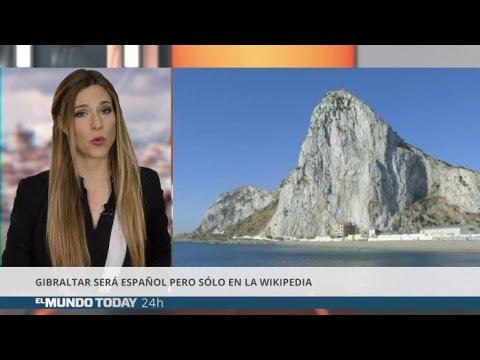 Gibraltar será español pero sólo en la Wikipedia | El Mundo Today 24H