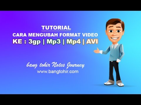 Cara Mengubah Format Video Ke 3gp-Mp3-Mp4-Avi