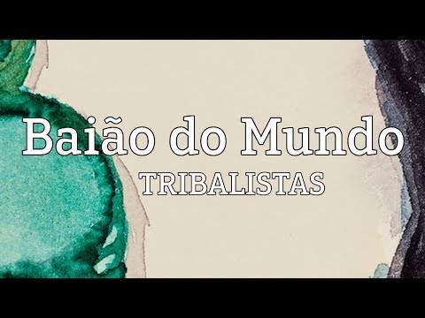 Baião do Mundo - Tribalistas (lyric video)