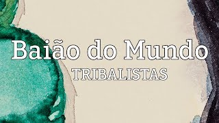 Baixar Baião do Mundo - Tribalistas (lyric video)