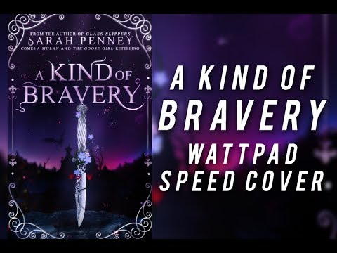 A Kind Of Bravery - Wattpad Speed Cover