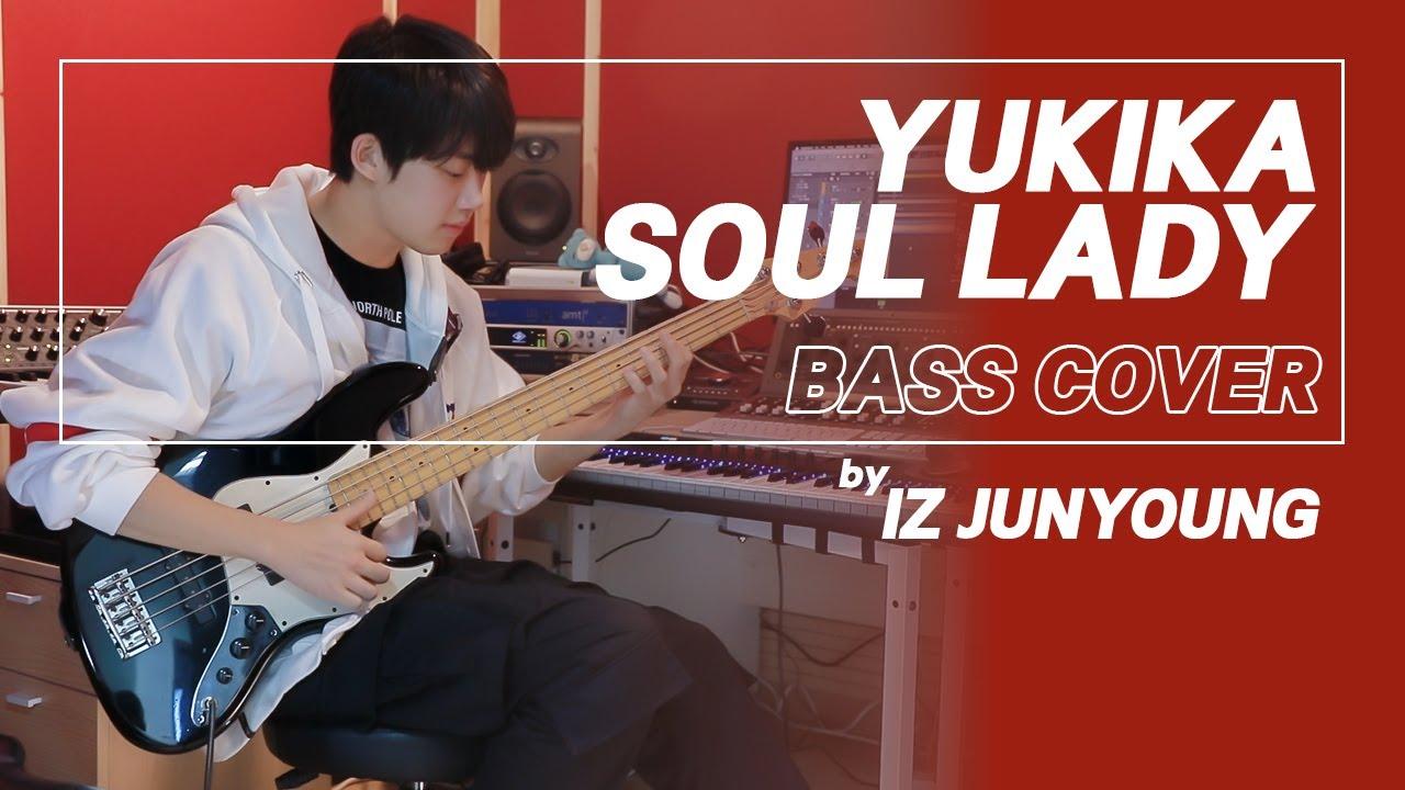 [Special Clip] 아이즈(IZ) 준영(JUNYOUNG) - SOUL LADY BASS COVER (원곡 : YUKIKA)