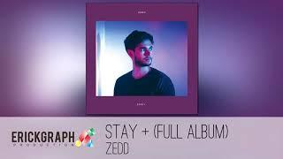 Zedd - Stay + (Full Album) MP3