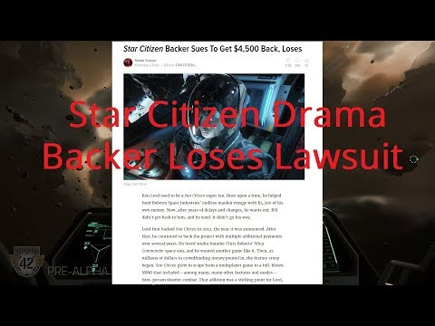 Star Citizen Drama | Backer Loses $4500 Lawsuit & Refund Policy