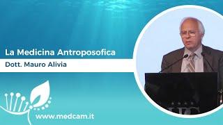 La Medicina Antroposofica - Dott. Mauro Alivia