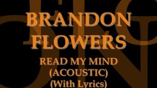 Brandon Flowers - Read My Mind (Acoustic) (With Lyrics)