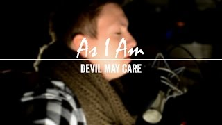 Devil May Care - As I Am (Akustik)