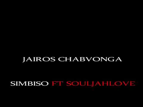 JAIROS CHABVONGA SIMBISO Ft SOUL JAHLOVE OFFICIAL AUDIO