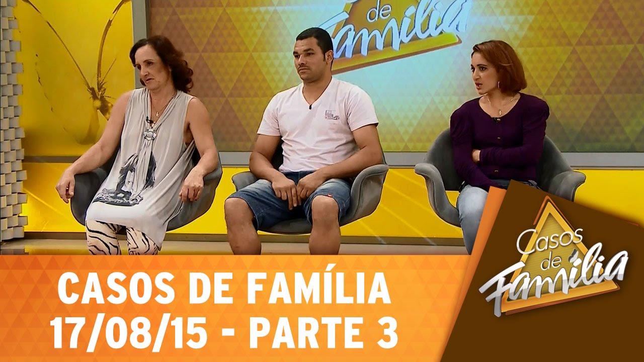 Casos De Família (17/08/15)