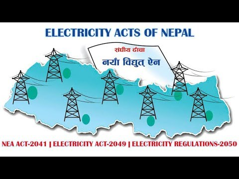 Electricity Acts of Nepal | NEA Act . Electricity Act . Electricity Regulation