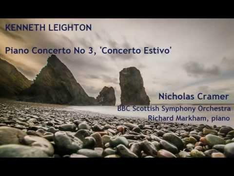 Kenneth Leighton: Piano Concerto No 3, 'Concerto Estivo' [Cramer-BBC SSO-Markham]