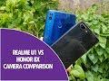 Realme U1 vs Honor 8X Camera Comparison