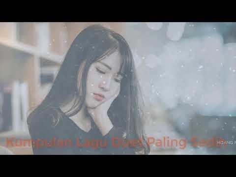 Kumpulan Lagu Duet Paling Sedih - Lagu Indonesia Sedih Terbaik