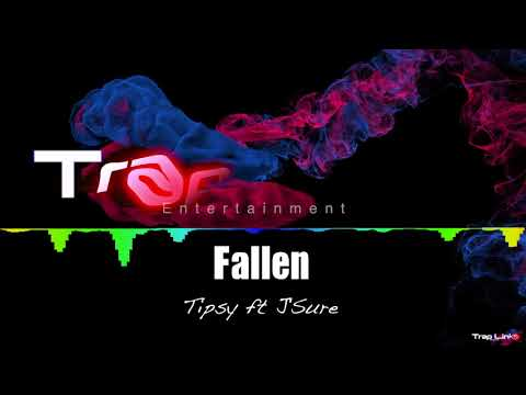 Tipsy ft J'Sure - Fallen