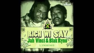 Jah Vinci & Blak Ryno - Rich Mi Say (Stinking Link Riddim) - April 2012