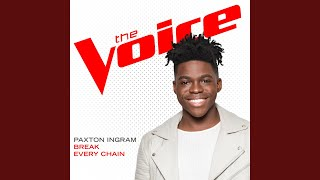 Break Every Chain (The Voice Performance)