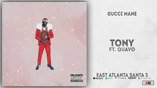 Gambar cover Gucci Mane - Tony Ft. Quavo (East Atlanta Santa 3)