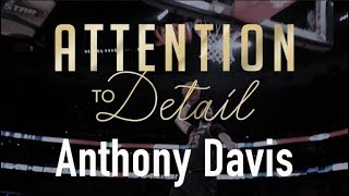 Attention to Detail: Anthony Davis