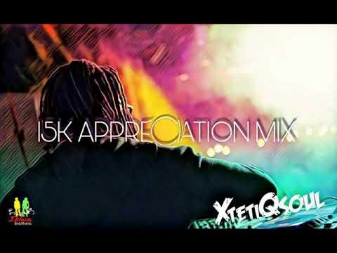 XtetiQsoul - 15kAppreciation Mix + Tracklist
