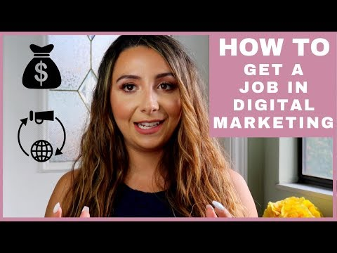 HOW TO GET A JOB IN DIGITAL MARKETING WITH NO EXPERIENCE