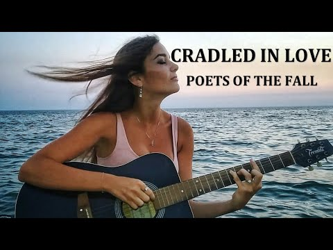 Poets of the Fall - Cradled In Love (acoustic guitar cover ) Julia Joy
