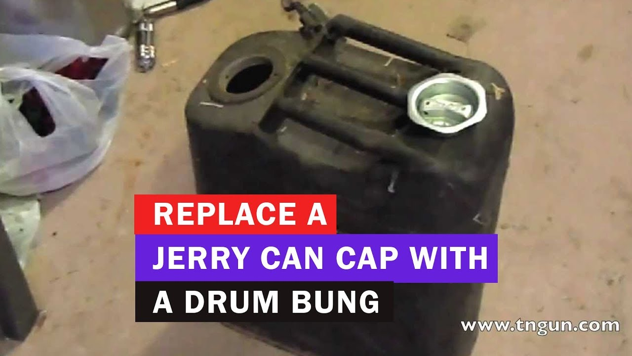 6e84029d9c5 Replace a Jerry Can Cap with a Drum Bung - YouTube